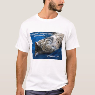 Kitten catnip T-Shirt
