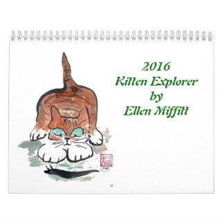Kitten Exporer 2016 Calendar by Ellen Miffitt