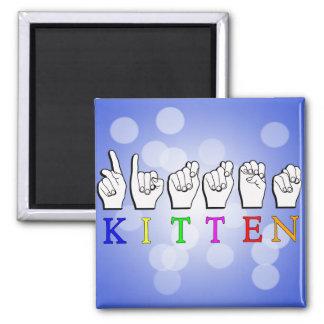 KITTEN  NAME SIGN FINGERSPELLED ASL FRIDGE MAGNETS