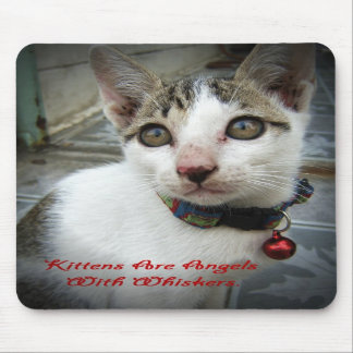 Kittens Are Angels With Whiskers Mouse Mat