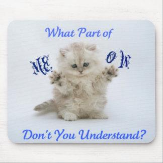 Kittens Meow Attitude Mouse Pad