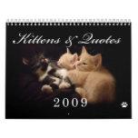 Kittens & Quotes 2009 Calender Calendar