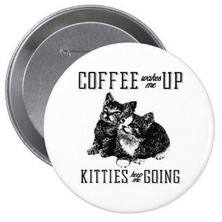 Kitties keep me going pin