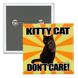 Kitty Cat Don't Care 2 Inch Square Button