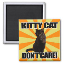 Kitty Cat Don't Care Magnet