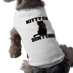 Kitty Cat Don't Care Pet T-shirt