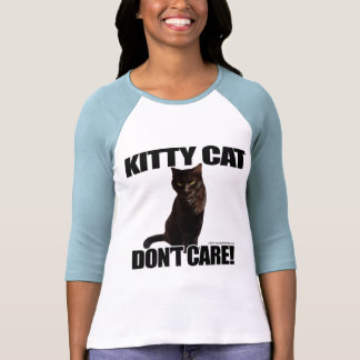 Kitty Cat Don't Care T Shirts