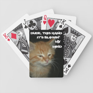 """Kitty """"DUDE THIS HAND BLOWIN MY MIND"""" Playing Card Bicycle Playing Cards"""