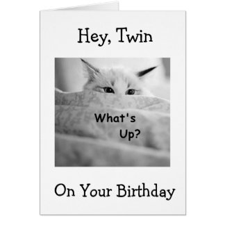 "KITTY SAYS WHAT'S UP ""TWIN"" ON YOUR BIRTHDAY CARD"