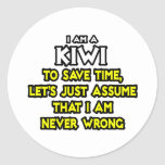 Kiwi...Assume I Am Never Wrong Sticker