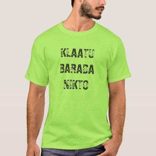 Klaatu Barada Nikto T_Shirt
