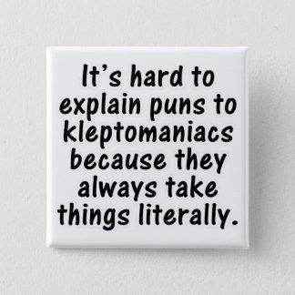 Kleptomaniac pun button