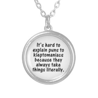 Kleptomaniac pun silver plated necklace