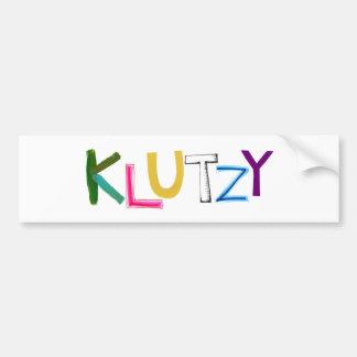 Klutzy clumsy uncoordinated oaf fun word art car bumper sticker