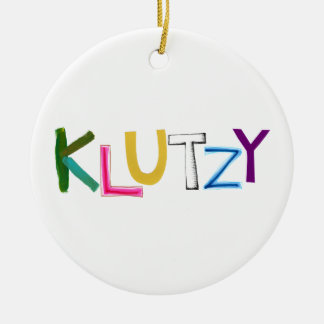 Klutzy clumsy uncoordinated oaf fun word art Double-Sided ceramic round christmas ornament