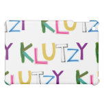 Klutzy clumsy uncoordinated oaf fun word art case for the iPad mini