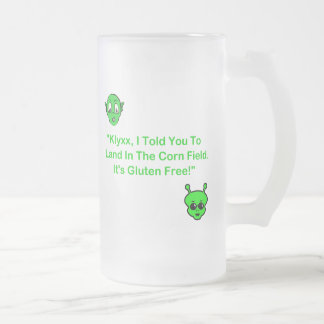 Klyxx, I Told You To Land In The Corn Field. Frosted Glass Beer Mug
