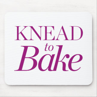 Knead To Bake Mouse Pad