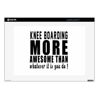 """Knee Boarding more awesome than whatever it is you Skins For 15"""" Laptops"""