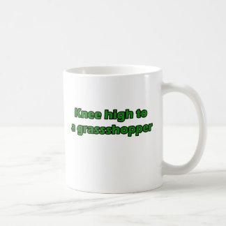 Knee high to a grasshopper coffee mug