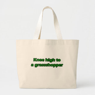 Knee high to a grasshopper large tote bag