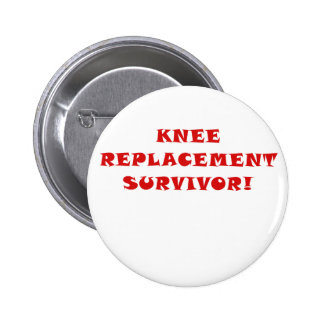 Knee Replacement Survivor Pinback Button