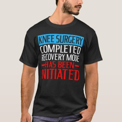 Knee Surgery Completed T-Shirt