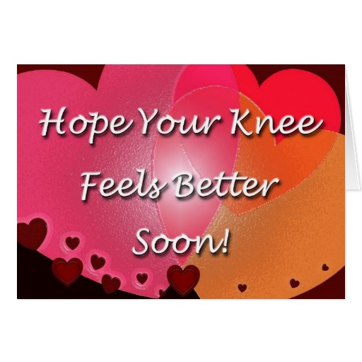 Knee Surgery Get Well Soon Hearts Greeting Card