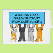 Knee surgery speedy recovery with cats. card