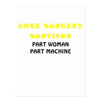 Knee Surgery Survivor Part Woman Part Machine Postcard