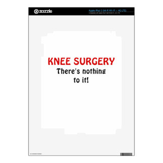 Knee Surgery Theres Nothing to It iPad 3 Decals