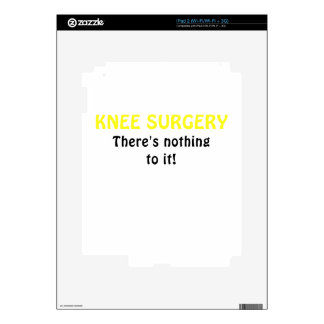 Knee Surgery Theres Nothing to It Skin For iPad 2