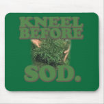 Kneel Before Sod Mouse Mats