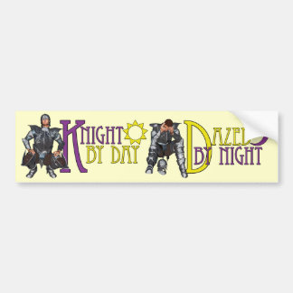 Knight by Day Bumper Sticker