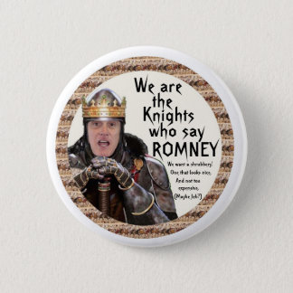 Knight who say Romney Button