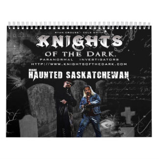 KNIGHTS OF THE DARK  Haunted Saskatchewan 2 Calendar