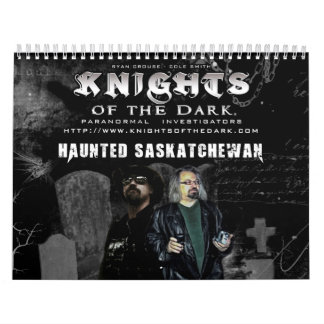 KNIGHTS OF THE DARK Haunted Saskatchewan Calendar