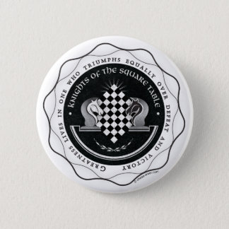 Knights of the Square Table - Greatness Quote Pinback Button