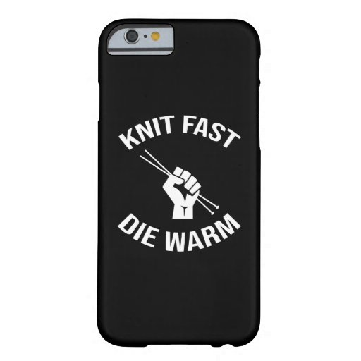 Knit Fast Die Warm Funny Knitting Barely There iPhone 6 Case