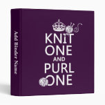 Knit One and Purl One (keep calm-all colors) Vinyl Binders
