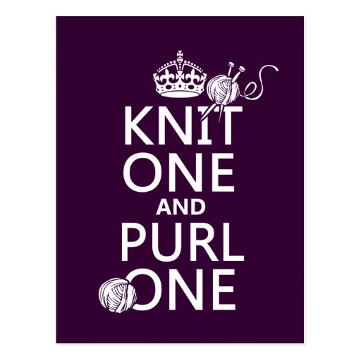 Knit One and Purl One (keep calm-all colors) Post Card