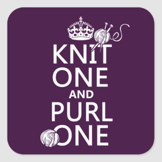 Knit One and Purl One (keep calm-all colors) Square Sticker