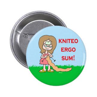 kniteo ergo sum pinback button