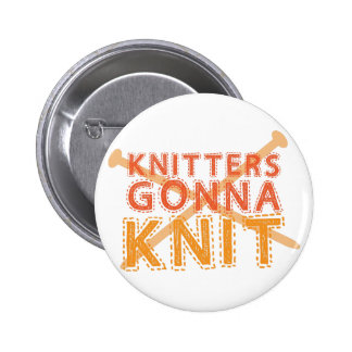 Knitters gonna knit (with knitting needles) pinback button