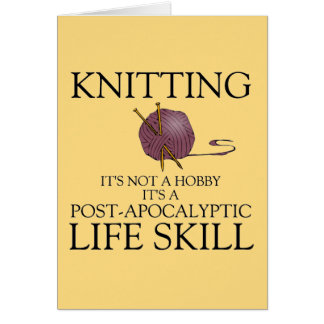 Knitting is a post apocalyptic life skill card