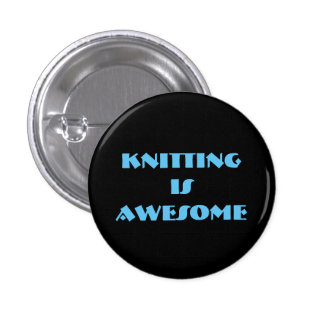Knitting is Awesome Pinback Button