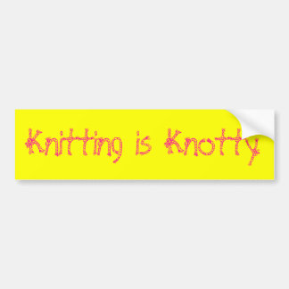 Knitting is Knotty Bumper Stickers