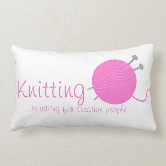 Knitting Is Sitting For Creative People Lumbar Pillow