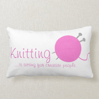 Knitting Is Sitting For Creative People Pillows