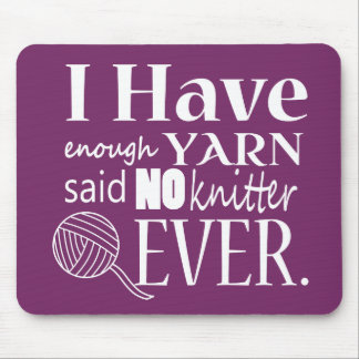 Knitting • Not Enough Yarn Crafts [Dark} Mouse Pad